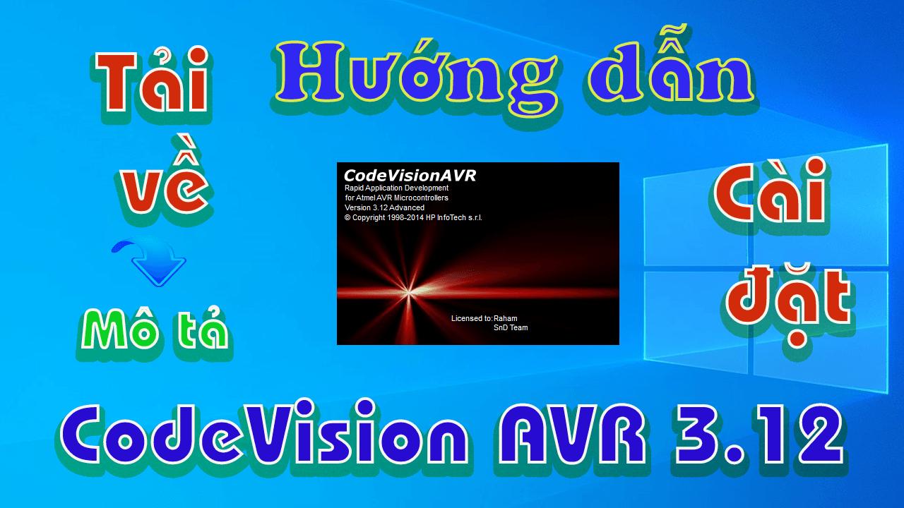 Codevisonavr-3-12-huong-dan-tai-va-cai-dat-phan-mem-lap-trinh-cho-avr
