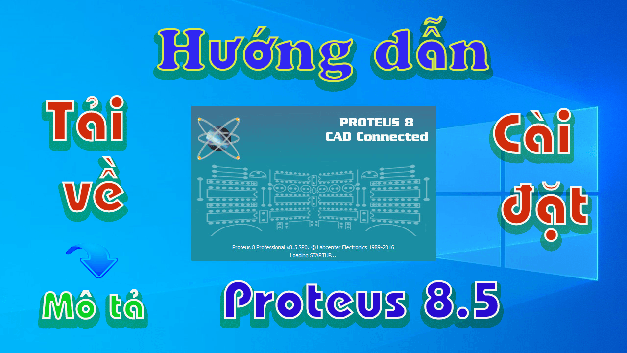 Proteus-8-5-huong-dan-tai-va-cai-dat-phan-mem-mo-phong-ve-layout-mach-dien