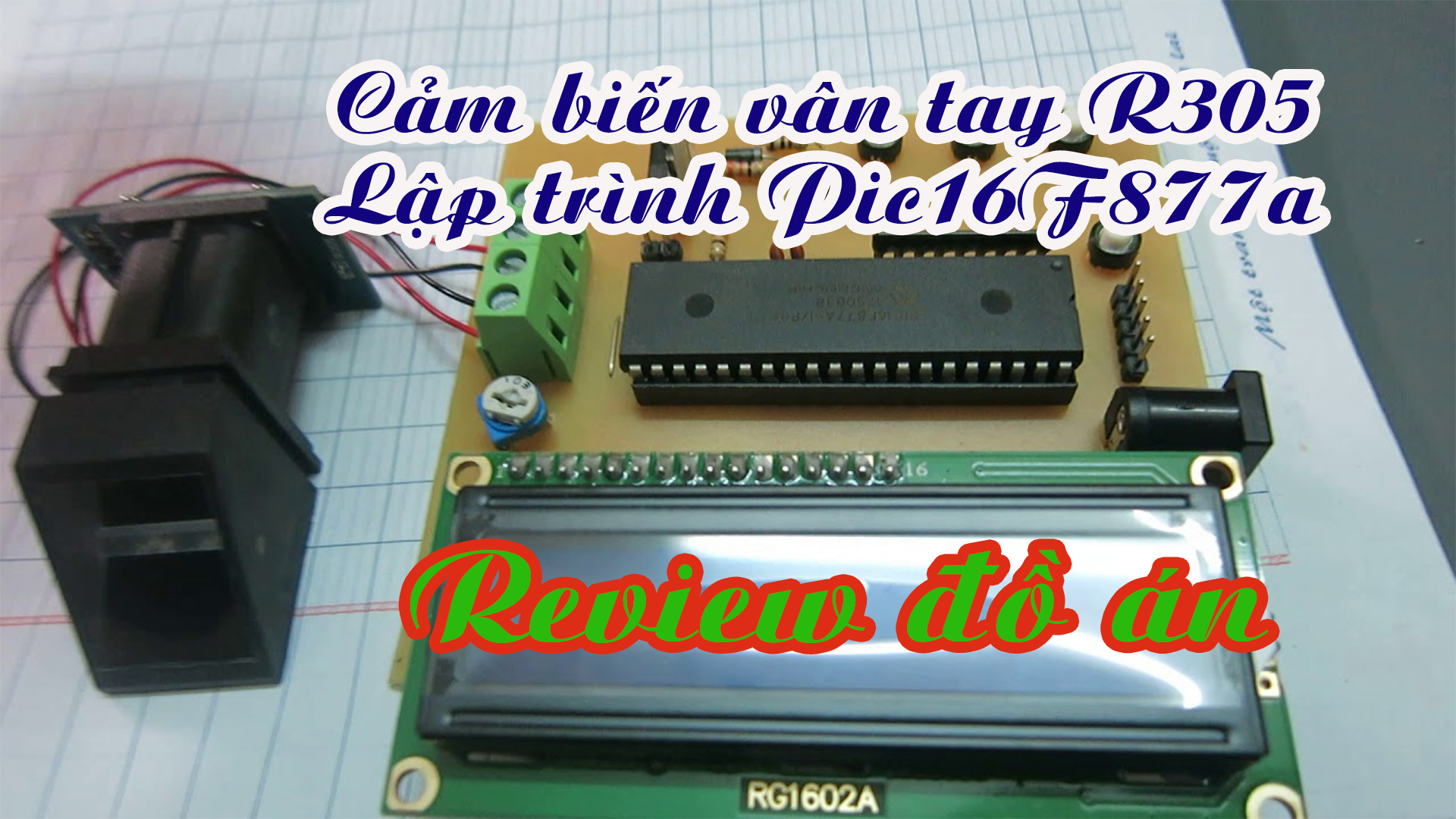 cảm biến vân tay R305 pic16f877a