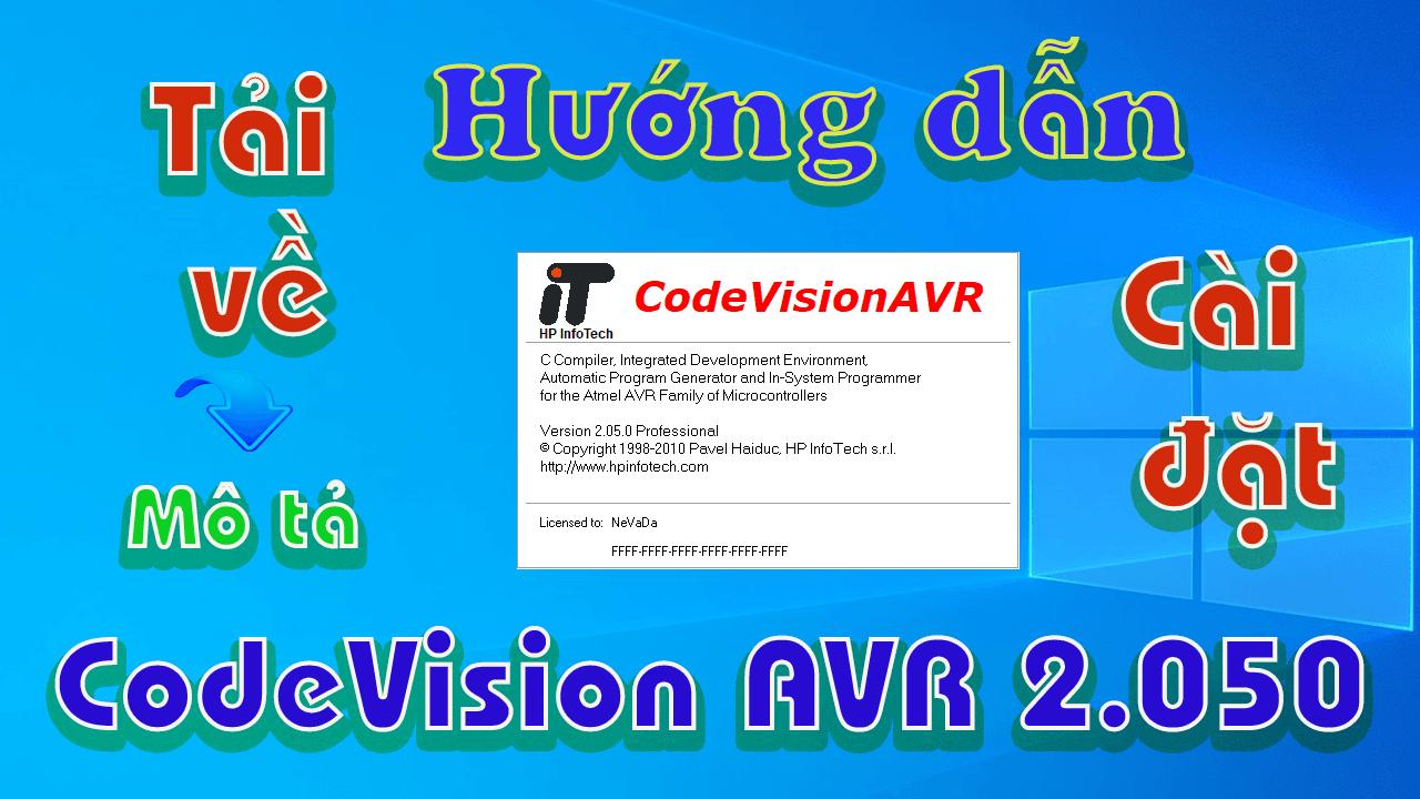 Codevisionavr-2.050-huong-dan-tai-va-cai-dat-phan-mem-lap-trinh-cho-avr