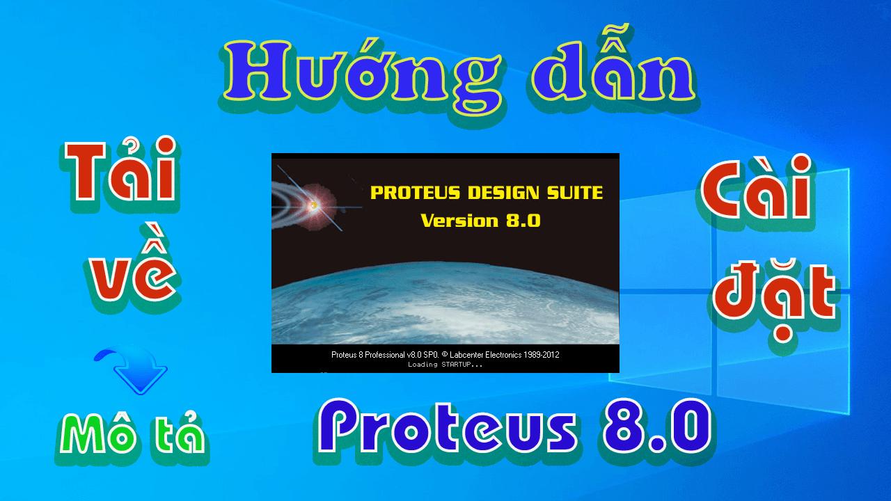 Proteus-8-0-huong-dan-tai-va-cai-dat-phan-mem-mo-phong-ve-layout-mach-dien