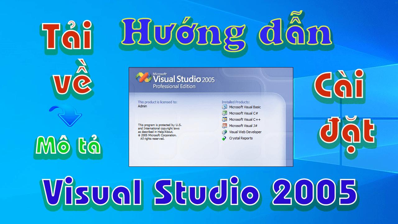 Visual-studio-2005-huong-dan-tai-va-cai-dat-phan-mem-full-link-drive