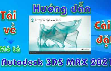 Autodesk-3DS-MAX-2021-huong-dan-tai-cai-dat-phan-mem-3d-1