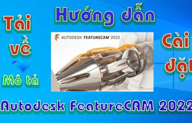 Autodesk-FeatureCAM-2022-Huong-dan-tai-va-cai-dat-phan-mem-co-khi