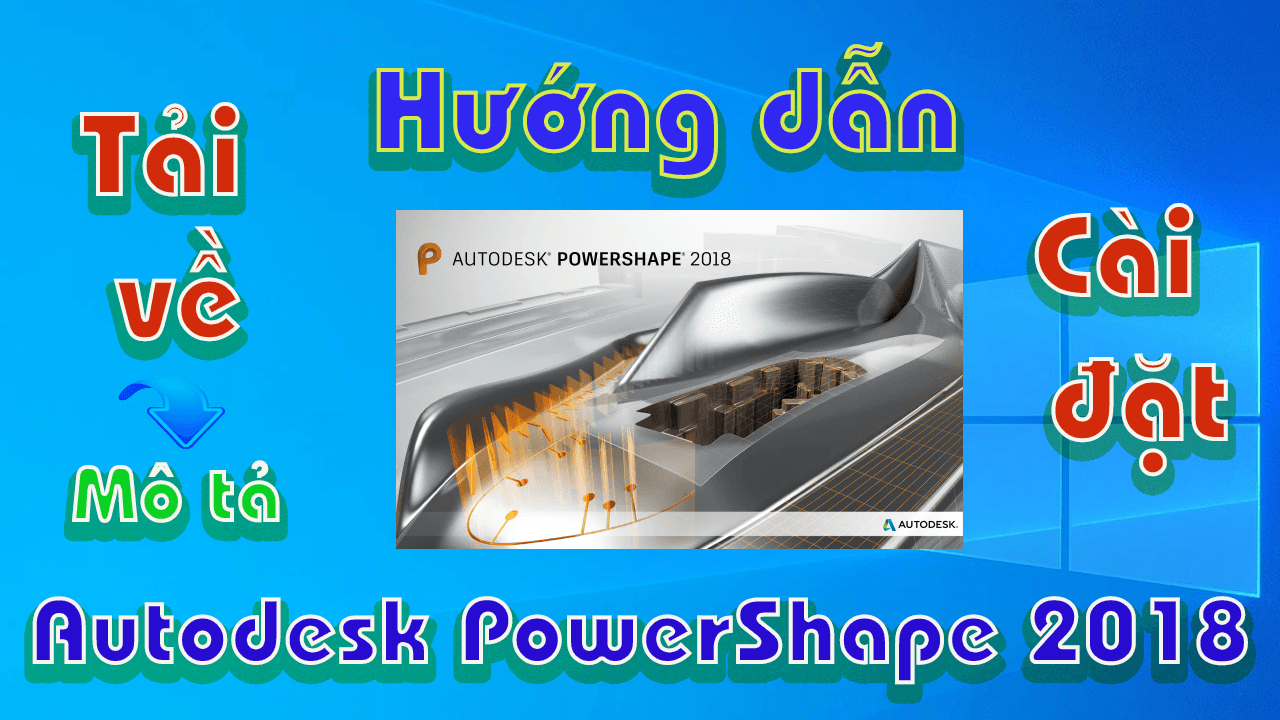 Autodesk-PowerShape-2018-huong-dan-tai-va-cai-dat-phan-mem-ve-3d1