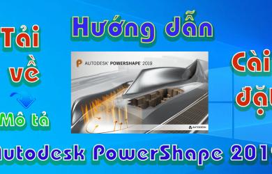 Autodesk-PowerShape-2019-huong-dan-tai-va-cai-dat-phan-mem-ve-3d1