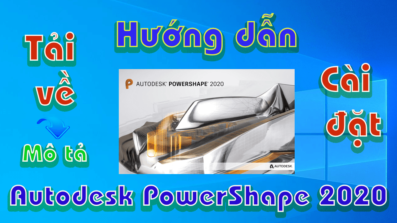 Autodesk-PowerShape-2020-huong-dan-tai-va-cai-dat-phan-mem-ve-3d1