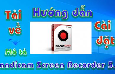 Bandicam-Screen-Recorder-5.2-huong-dan-tai-cai-dat-phan-mem-quay-man-hinh