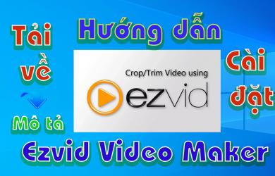 Ezvid-Video-Maker-huong-dan-tai-cai-dat-phan-mem-quay-man-hinh