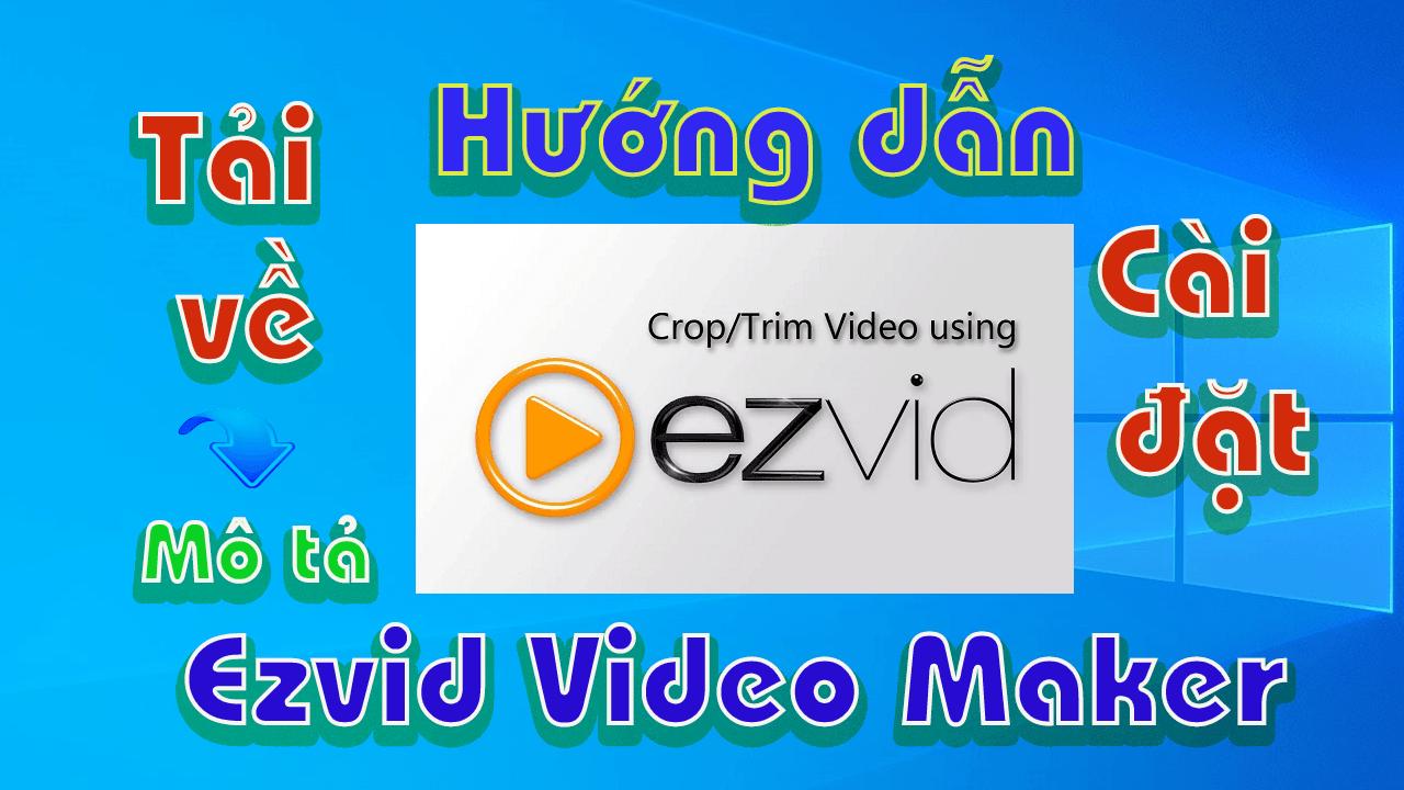 Ezvid-Video-Maker-moi-nhat-huong-dan-tai-cai-dat-phan-mem-quay-man-hinh