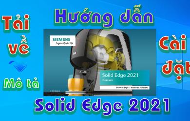 Solid-Edge-2021-huong-dan-tai-va-cai-phan-mem-thiet-ke-co-khi1
