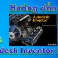autodesk-inventor-2011-huong-dan-tai-va-cai-dat-phan-mem-mo-phong-3d