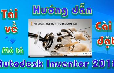autodesk-inventor-2018-huong-dan-tai-va-cai-dat-phan-mem-mo-phong-3d