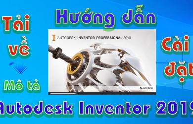 autodesk-inventor-2019-huong-dan-tai-va-cai-dat-phan-mem-mo-phong-3d