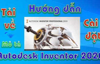 autodesk-inventor-2020-huong-dan-tai-va-cai-dat-phan-mem-mo-phong-3d